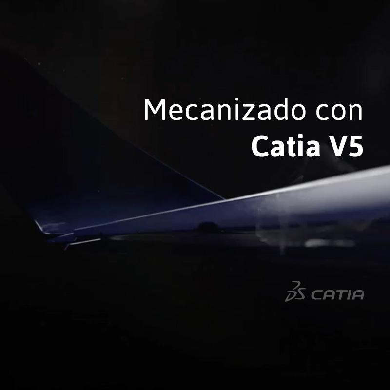 Mecanizado con Catia V5